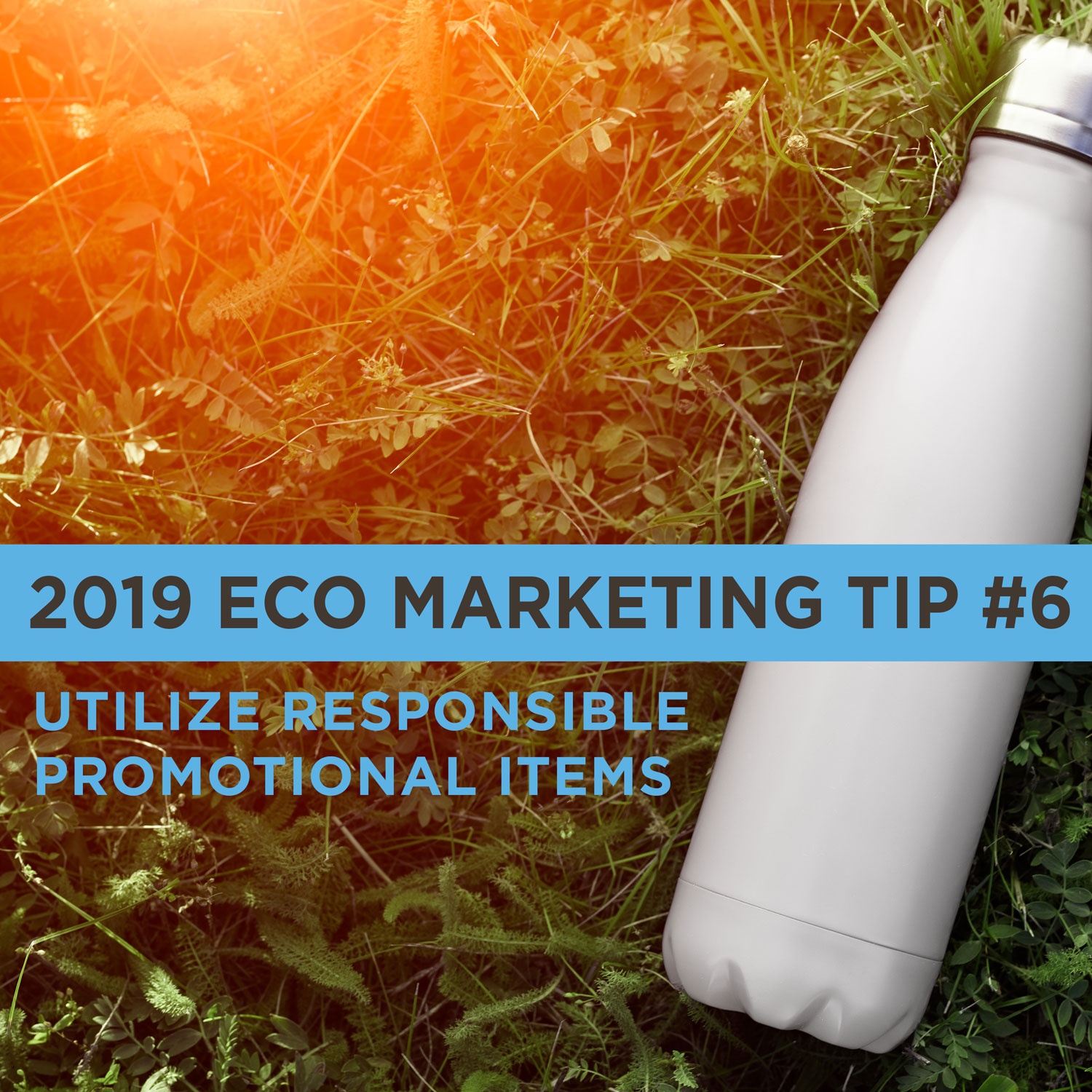 Eco Marketing Tip 6 is to Utilize responsible promotional items