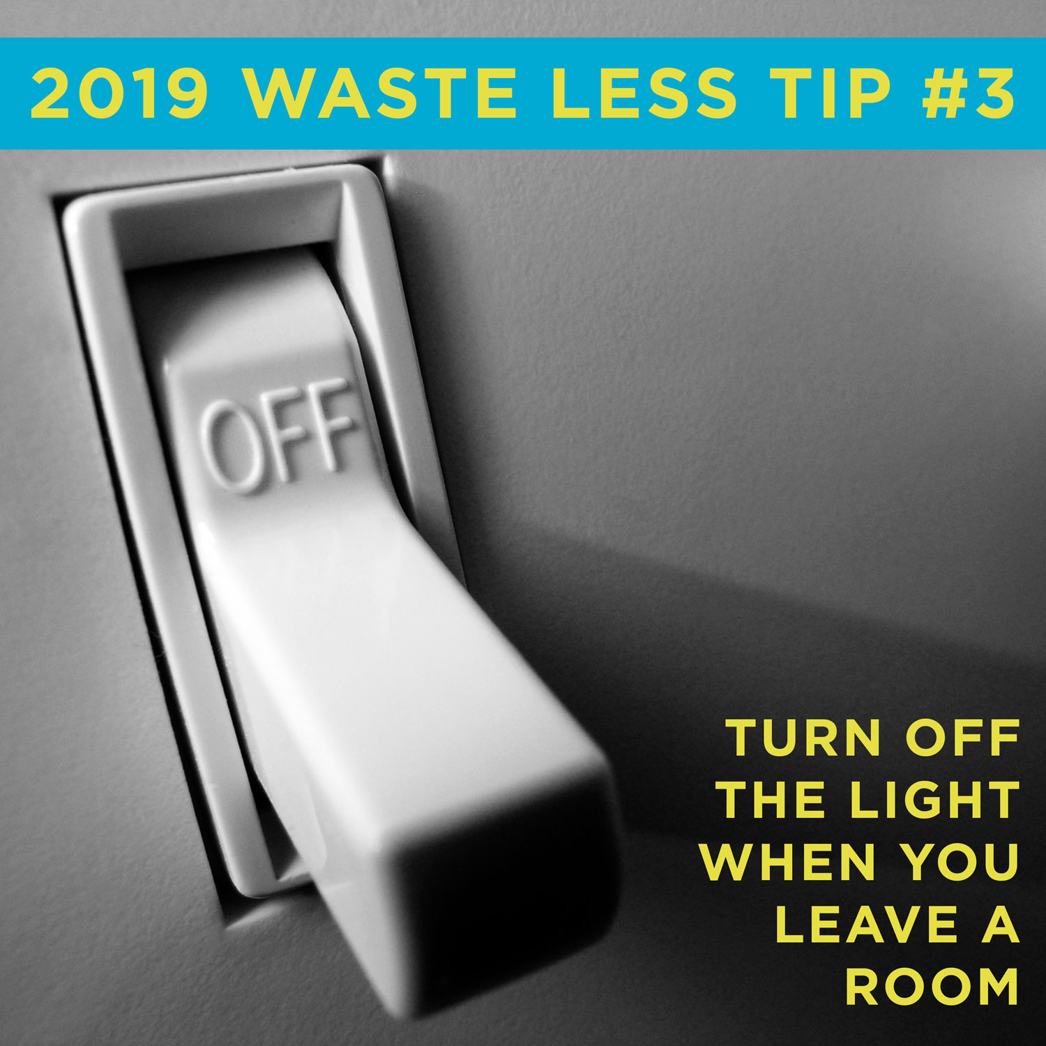 Environmentally Friendly tip #3 Turn off the light