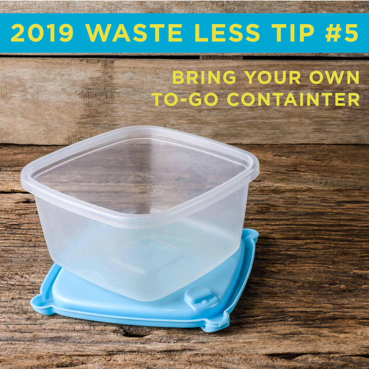 Environmentally friendly tip 6 is bring your own to go container