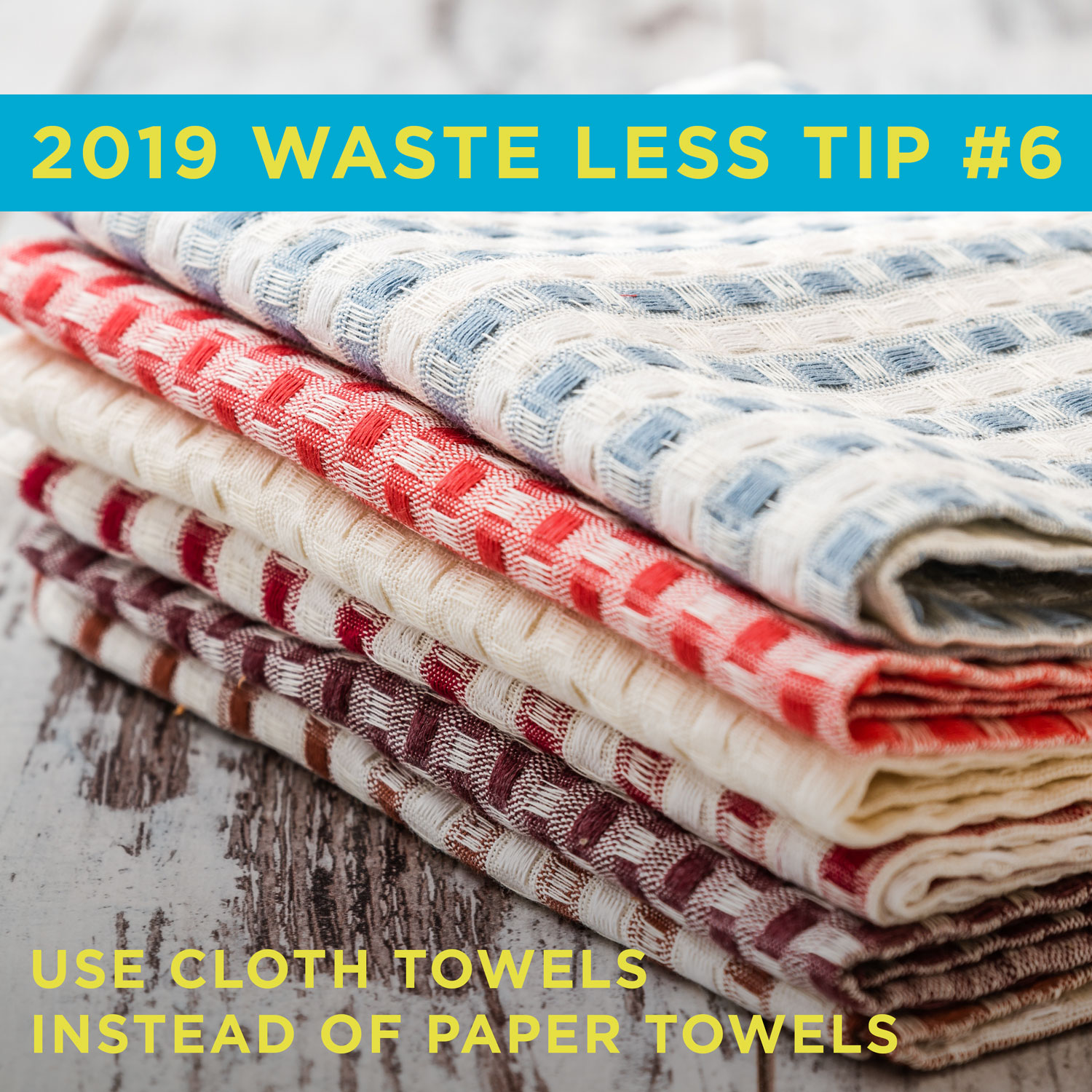 Environmentally friendly tip 6 is use cloth towels instead of paper towels