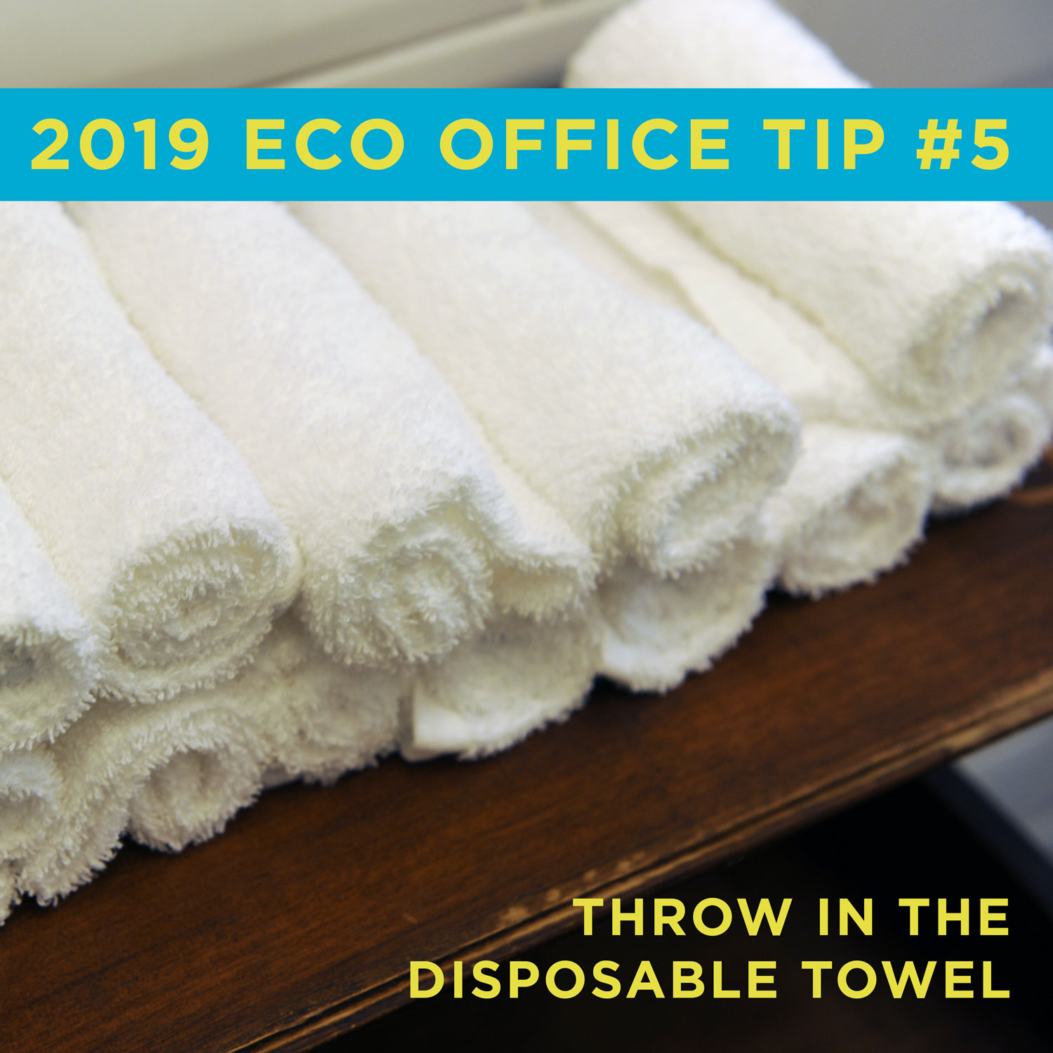 Eco Friendly Office Tip 5: Throw in the disposable towel