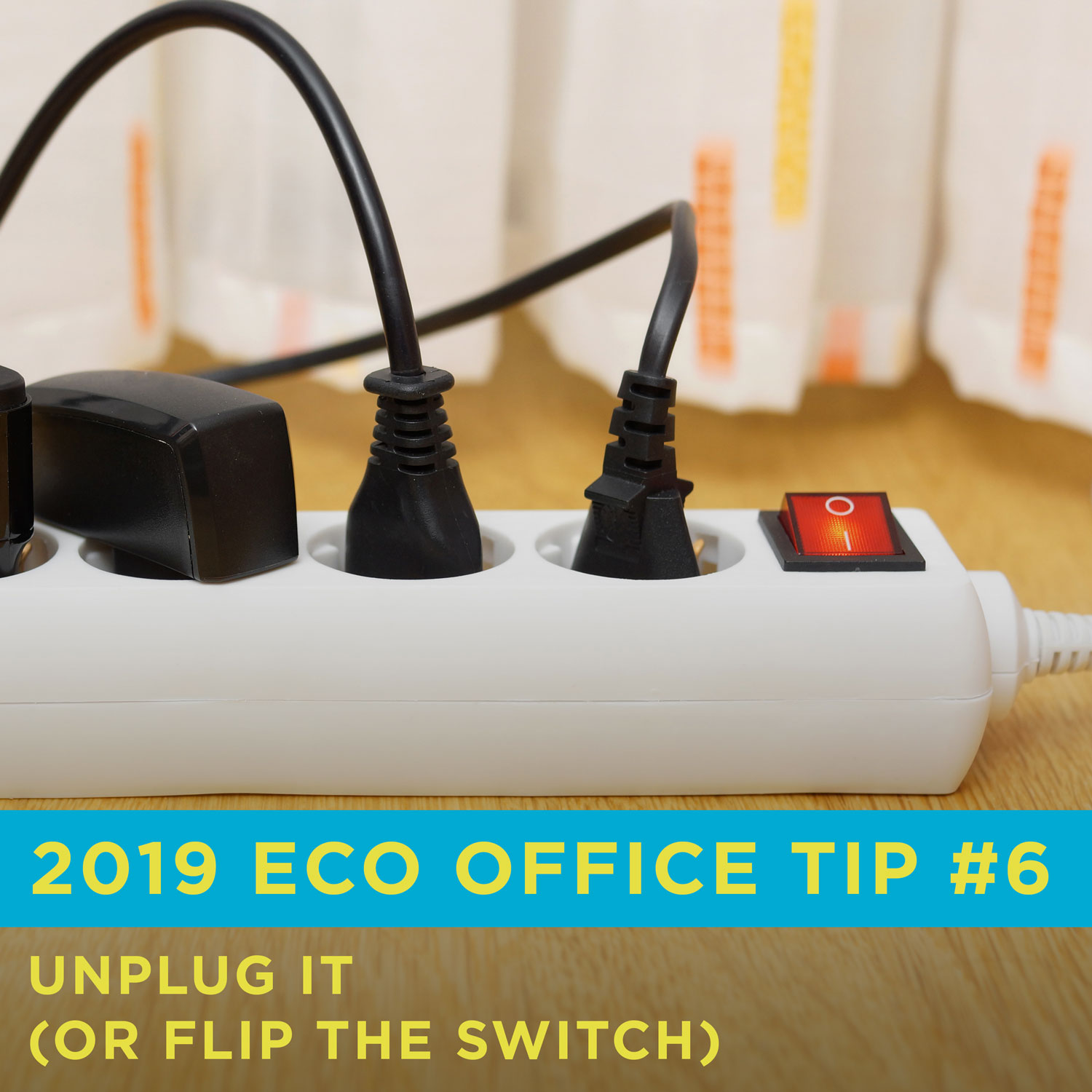 Eco Friendly Office Tip 6: Unplug it (or flip the switch)